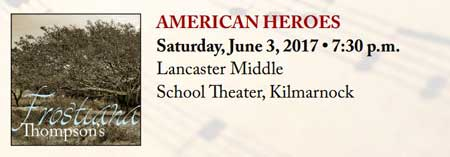 Spring Concert - AMERICAN THE BEAUTIFUL - Saturday, June 3, 2017 at 7:30 p.m.<br /> at Lancaster Middle School Theater, Kilmarnock
