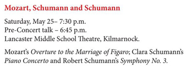 Schumann Celebration - Saturday, May 25, 2019 – 7:30 p.m. (pre-concert talk starting at 6:45 p.m.) at Lancaster Middle School Theater, Kilmarnock