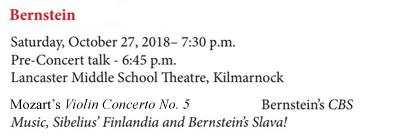Bernstein Birthday - Saturday, October 27, 2018 – 7:30 p.m. (pre-concert talk starting at 6:45 p.m.) at Lancaster Middle School Theater, Kilmarnock
