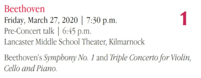 Beethoven (Option 1) - Friday, March 27, 2020 - 7:30 p.m. (pre-concert talk starting at 6:45 p.m.) at Lancaster Middle School Theater, Kilmarnock