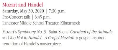 Mozart and Handel - Saturday, May 30, 2020 – 7:30 p.m. (pre-concert talk starting at 6:45 p.m.) at Lancaster Middle School Theater, Kilmarnock