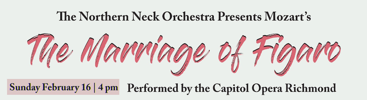 """Capitol Opera Richmond's """"The Marriage of Figaro"""""""
