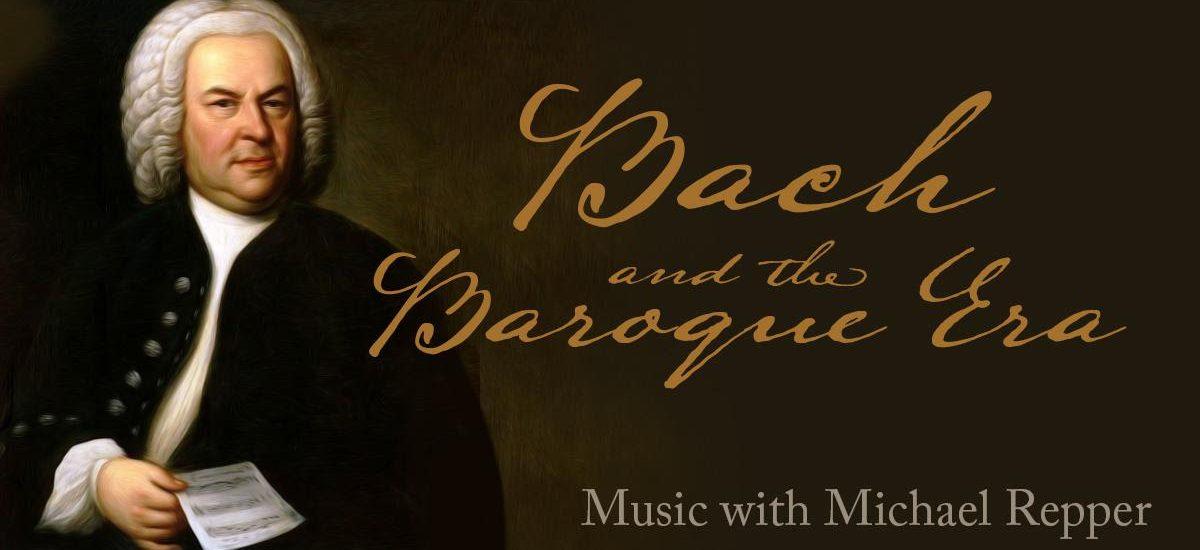 Bach and the Baroque Era