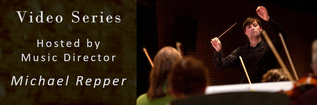 Video Series Hosted by Music Director Michael Repper
